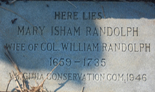 Recent gravestone marker for Colonel William Randolph's wife, Mary Isham Randolph.